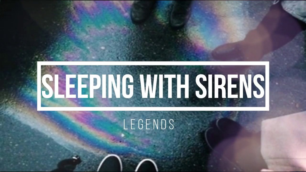"Sleeping With Sirens - ""Legends"" 