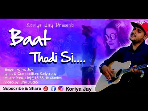 Baat Thodi Si I Official Video Song 2017 by Jay Koriya