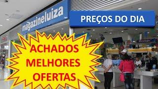 MAGAZINE LUIZA OFERTAS CONFIRA…