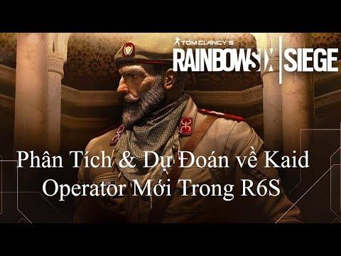 [Rainbow Six Siege] Phân Tích \u0026 Dự Đoán về Kaid !