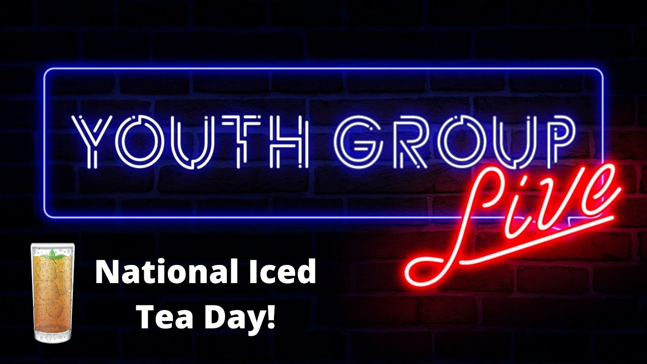 Middle School Youth Group Live | National Iced Tea Day | June 17th, 2020