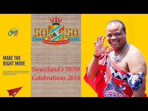 Swaziland's 50/50 Celebrations 2018