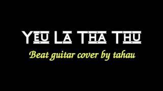 [Cover] Yêu là tha thu - Beat Guitar Acoustic  Karaoke