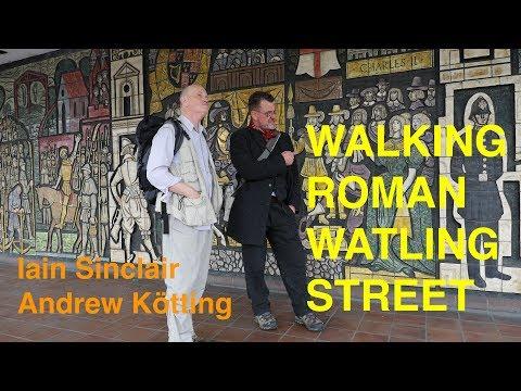 Walking Roman Watling Street with Iain Sinclair & Andrew Kötting