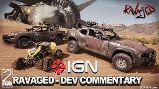 Ravaged Developer Commentary