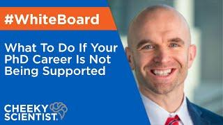 What To Do If Your PhD Career Is Not Being Supported thumbnail
