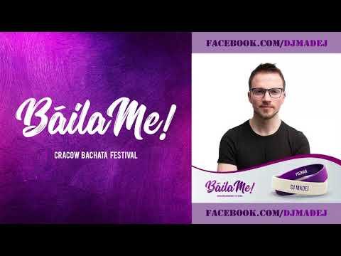 DJ Madej - BailaMe Cracow Bachata Festival 2019