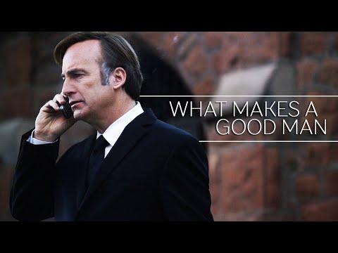 Better Call Saul    What Makes A Good Man?