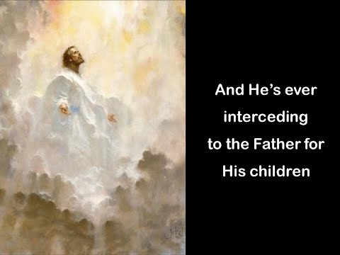 And He's Ever Interceding