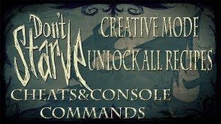 Don't Starve Cheats/Console Commands - Creative Mode/unlock all recipes