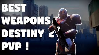 Destiny 2: best weapons to use in pvp ! - most effective weapons to use in pvp in destiny 2 !