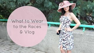 What to Wear to the Races & Deighton Cup Vlog