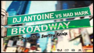 Dj Antoine vs Mad Mark - Broadway (Stè Dagostino Bootleg Remix) | FREE DOWNLOAD
