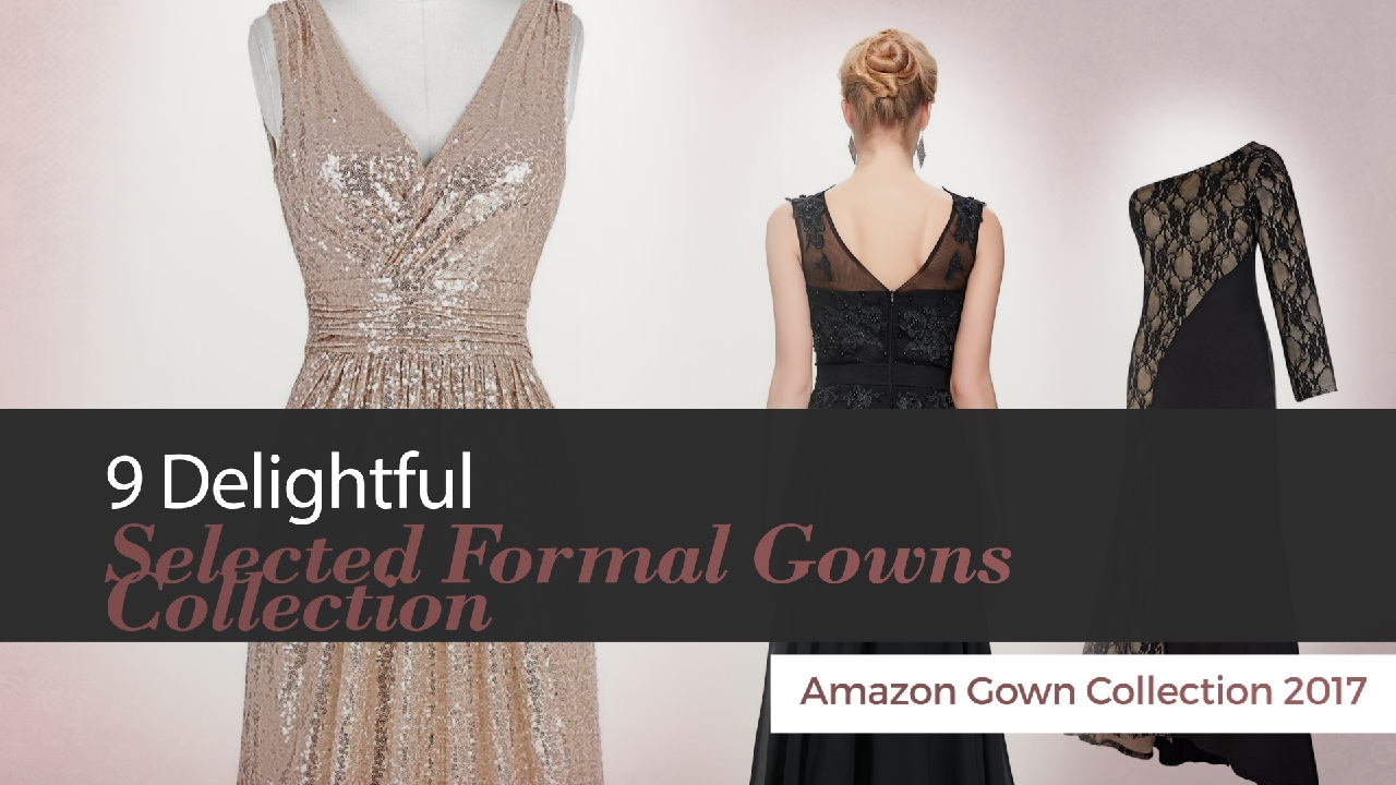 9 Delightful Selected Formal Gowns Collection Amazon Gown Collection ...