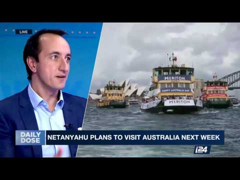 DAILY DOSE | Netanyahu plans to visit Australia next week