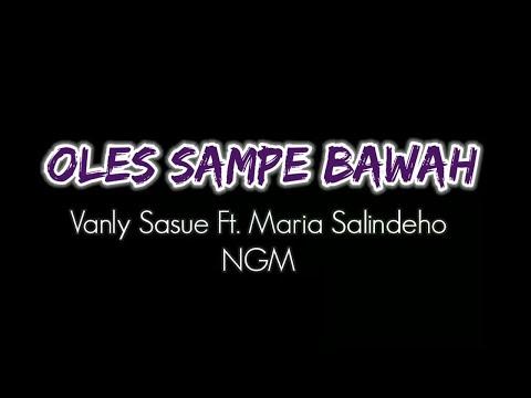 oles-sampe-bawah---maria-salindeho-(tipansty72)-ft.-vanly-sasue-(ngm)
