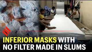 Mumbai: Inferior masks with no filter made in slums