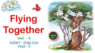 Flying Together   Class 5   NCERT - English (With Hindi Explanation)   #netonestudy