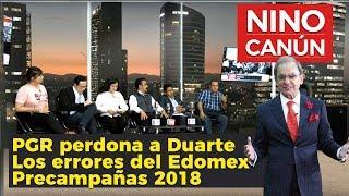 PGR perdona a César Duarte, los errores del Edomex y las precampañas 2018
