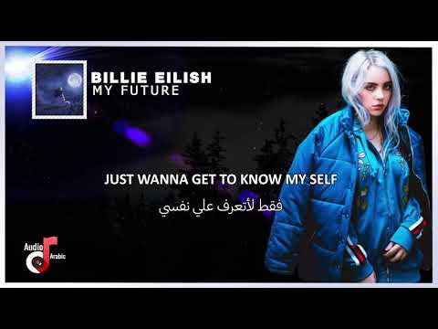 Billie Eilish - my future مترجمة (Lyrics)