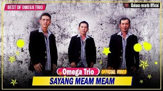 Omega Trio - Sayang Meam Meam (Official Video)