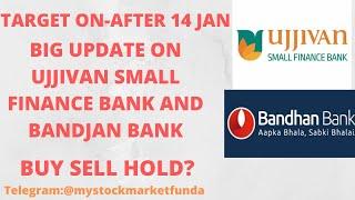 UJJIVAN SMALL FINANCE BANK SHARE LATEST NEWS | BANDHAN BANK SHARE UPDATE |TARGET AFTER 13 JAN-1 WEEK