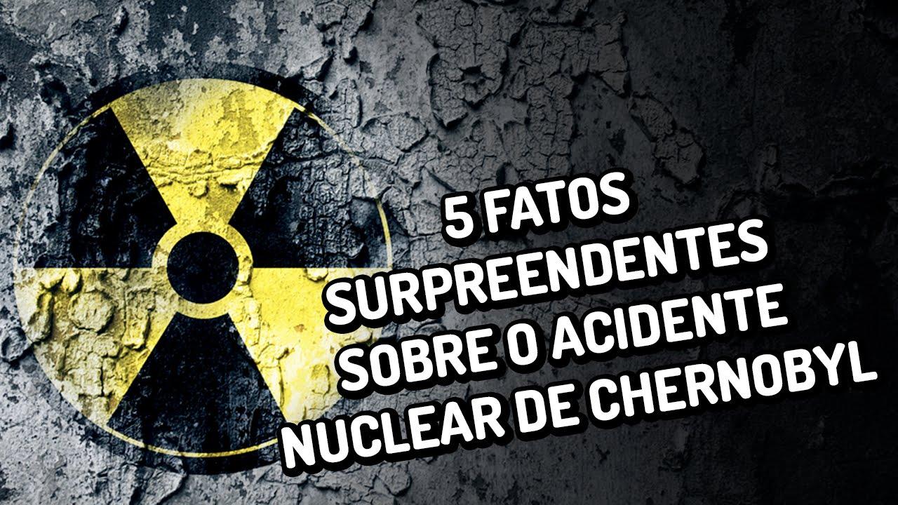 5 fatos surpreendentes sobre o acidente nuclear de Chernobyl