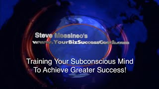 Training Your Subconscious Mind for Greater Success!