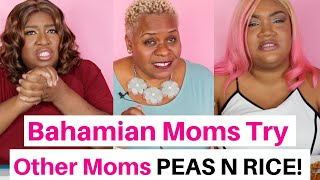 BAHAMIAN MOMS TRY other moms PEAS N RICE!