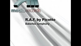 R.A.F By Picotto - Bakerloo Symphony