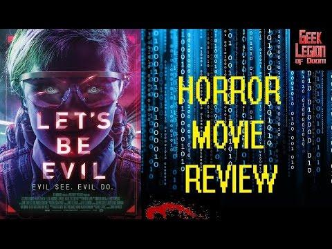 LET'S BE EVIL ( 2016 Elizabeth Morris ) Sci-Fi Horror Movie Review