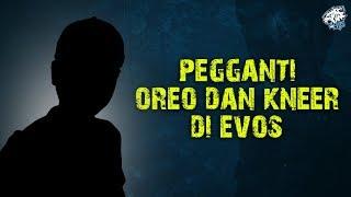 KLARIFIKASI KELUARNYA KNEER DAN OREO DARI TEAM EVOS