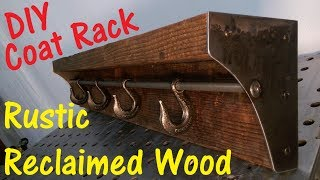DIY Reclaimed Wood And Metal Coat Rack Project