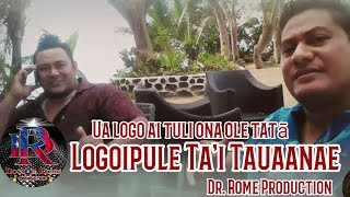 Gambar cover Logoipule Ta'i Tauaanae - Ua logo ai tuli ona ole tatā with Lyrics - Dr. Rome Production HQ