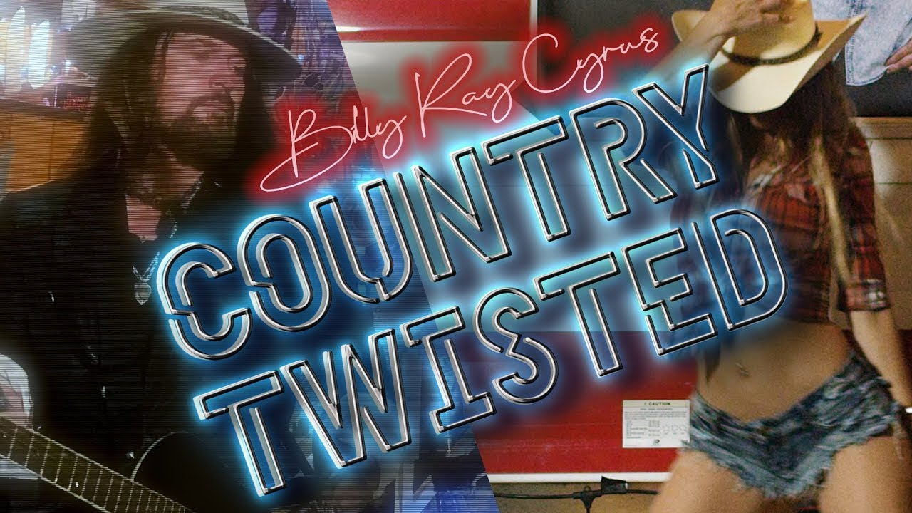 Billy Ray Cyrus - Country Twisted (Official Music Video)