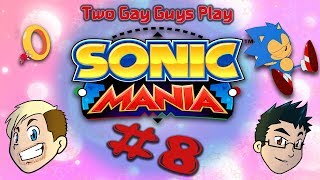 Sonic Mania #08 - Today's Magician Two Gay Guys Play