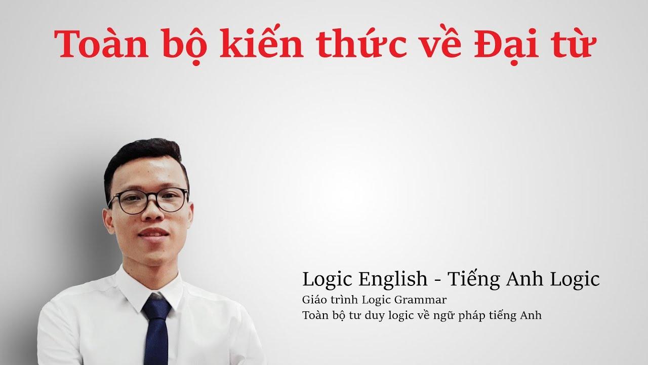 Ngữ pháp tiếng Anh - [Giáo trình Logic Grammar] Bài 2: Đại từ trong tiếng Anh