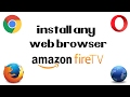How To Install Any Web Browser on The Amazon Fire TV Stick Easy   Chrome, Firefox, Opera, Android