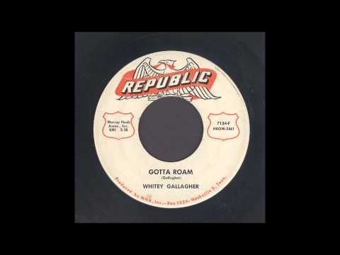Whitey Gallagher - Gotta Roam - Rockabilly 45