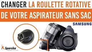 Comment changer la roulette rotative de votre aspirateur sans sac Samsung ?