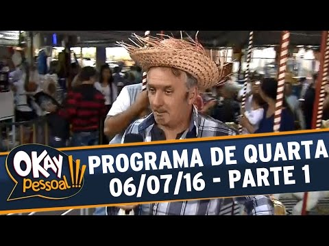 Okay Pessoal!!! (06/07/16) - Quarta - Parte 1