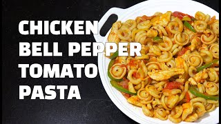 Easy Chicken Bell Pepper Pasta - Chicken Tomato Pasta - Chicken Pasta Youtube