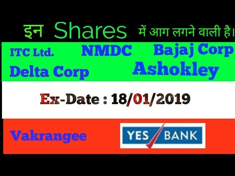 Hot stock,Bajaj corp,deltacorp,NMDC,ITCLtd,ashokley,vakrangee,yesbank update