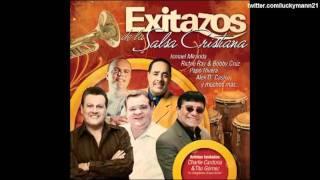 Los Soneros De Cristo - Bobby Cruz Y Alex D Castro (Exitazos De La Salsa Cristiana 2010)