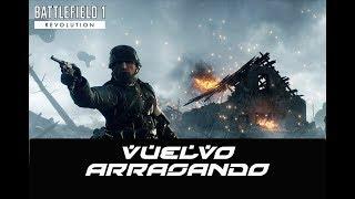 BATTLEFIELD 1 -VUELVO... ARRASANDO!-