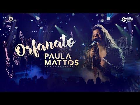 Paula Mattos - Orfanato (DVD Ao Vivo Em São Paulo)