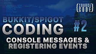 Bukkit Coding - Console Messages & Registering Events - Episode 2