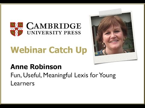 Anne Robinson: Fun, useful, meaningful lexis for young learners
