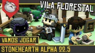 CONSTRUA UMA VILA E GUIE OS HABITANTES - Stonehearth Alpha 22.5 [Gameplay Português PT-BR]