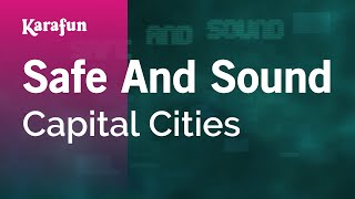 Karaoke Safe And Sound - Capital Cities *